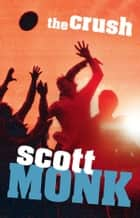 The Crush ebook by Scott Monk