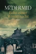 Echo einer Winternacht - Thriller ebook by Val McDermid, Doris Styron