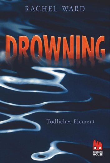 Drowning – Tödliches Element [enhanced] - Deutsches E-Book und englisches Original ebook by Rachel Ward