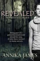 Revealed - Wanted, #2 ebook by Lea Schizas, Annika James