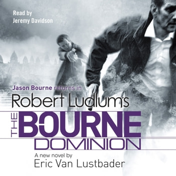 Robert Ludlum's The Bourne Dominion - The Bourne Saga: Book Nine audiobook by Robert Ludlum,Eric Van Lustbader