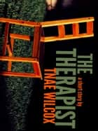 The Therapist ebook by TNae Wilcox