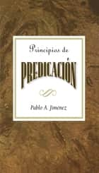 Principios de predicación AETH ebook by Pablo A. Jiménez,Abingdon Press