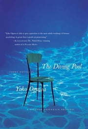 The Diving Pool - Three Novellas ebook by Yoko Ogawa, Stephen Snyder