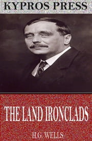 The Land Ironclads ebook by H.G. Wells