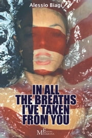 In all the breaths I've taken from you ebook by Alessio Biagi