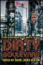 Dirty Boulevard - Crime Fiction Inspired by the Songs of Lou Reed ebook by David James Keaton, Jonathan Ashley, Rusty Barnes,...
