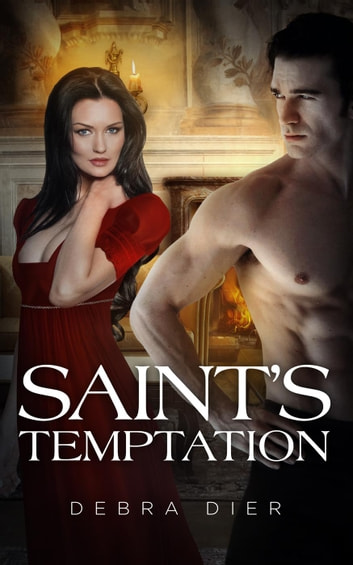 Saint's Temptation - The Heiresses, #4 ebook by Debra Dier