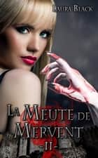 La meute de Mervent 2 ebook by Laura Black