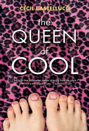 The Queen of Cool ebook by Cecil Castellucci