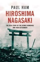 Hiroshima Nagasaki ebook by Paul Ham