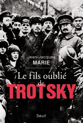 Le Fils oublié de Trotsky ebook by Jean-Jacques Marie