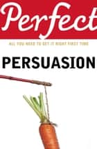 Perfect Persuasion ebook by Richard Storey