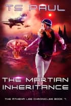The Martian Inheritance eBook by T S Paul