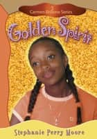 Golden Spirit eBook by Stephanie Perry Moore