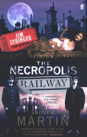 The Necropolis Railway - A Historical Novel ebook by Andrew Martin