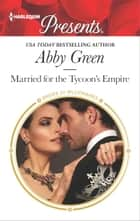 Married for the Tycoon's Empire 電子書 by Abby Green