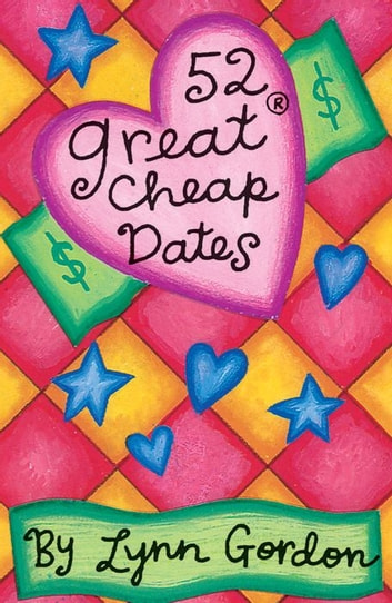 52 Series: Great Cheap Dates ebook by Lynn Gordon