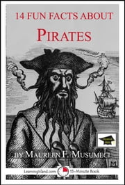 14 Fun Facts About Pirates: Educational Version ebook by Maureen F. Musumeci