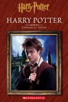 Harry Potter: Cinematic Guide (Harry Potter) ebook by Felicity Baker