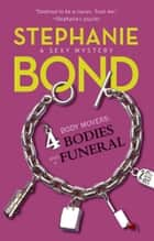 4 Bodies and a Funeral (A Body Movers Novel, Book 4) ebook by Stephanie Bond