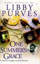 One Summer's Grace ebook by Libby Purves