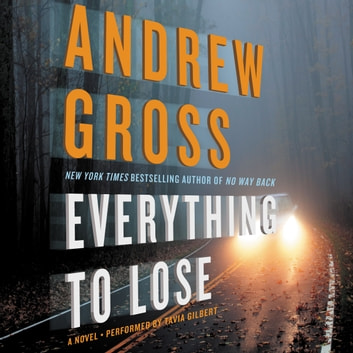 Everything to Lose - A Novel audiobook by Andrew Gross