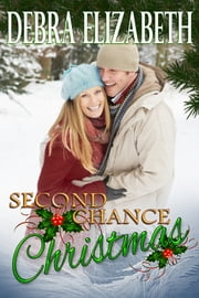 Second Chance Christmas ebook by Debra Elizabeth