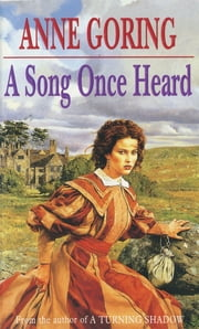A Song Once Heard ebook by Anne Goring