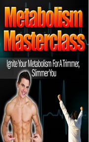 Metabolism Masterclass ebook by Jimmy  Cai