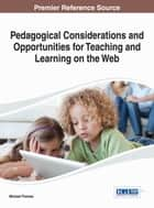 Pedagogical Considerations and Opportunities for Teaching and Learning on the Web ebook by Michael Thomas