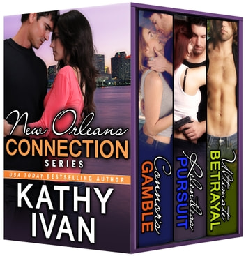 New Orleans Connection Series - Books 1 - 3 ebook by Kathy Ivan
