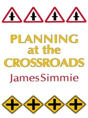 Planning At The Crossroads ebook by James Simmie