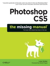 Photoshop CS5: The Missing Manual ebook by Lesa Snider