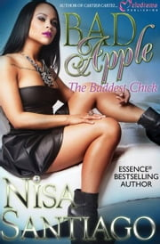 Bad Apple - The Baddest Chick ebook by Nisa Santiago
