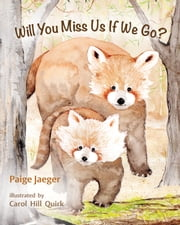 Will You Miss Us If We Go? ebook by Paige Jaeger, Carol Hill Quirk