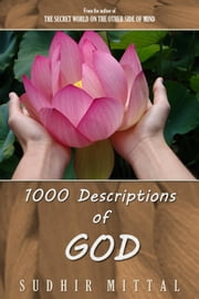 1000 Descriptions of God ebook by Sudhir Mittal