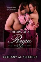 The Kiss Of A Rogue ebook by