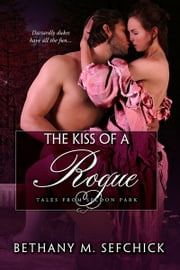 The Kiss Of A Rogue ebook by Bethany Sefchick