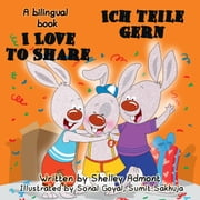 I Love to Share Ich teile gern (English German Book for Kids)