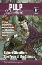 Pulp Literature Spring 2019 - Issue 22 ebook by Robert Silverberg, JM Landels, Mel Anastasiou
