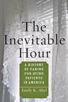 The Inevitable Hour ebook by Emily K. Abel