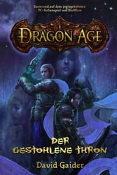 Dragon Age Band 1: Der gestohlene Thron ebook by David Gaider