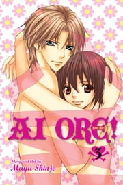 Ai Ore!, Vol. 3 - Love Me! ebook by Mayu Shinjo