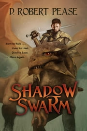 Shadow Swarm ebook by D. Robert Pease