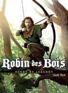 Robin des bois ebook by Claude Merle