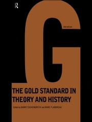 Gold Standard In Theory & History ebook by Barry Eichengreen,Marc Flandreau
