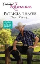 Once a Cowboy... ebook by Patricia Thayer