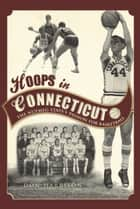 Hoops in Connecticut ebook by Don Harrison