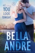 The Way You Look Tonight (Seattle Sullivans 1) ebook by Bella Andre